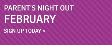 Parents Night Out – Feb