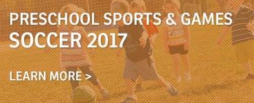 Preschool Sports & Games – Soccer 2017