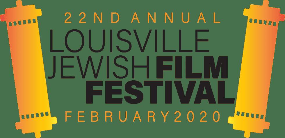 2020 Louisville Jewish Film Festiva l22nd LOUISVILLE JEWISH FILM FESTIVAL FEBRUARY 2020