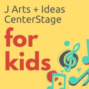 J Arts & Ideas CenterStage